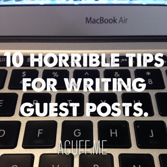 10 horrible tips for writing guest posts  - Jon Acuff