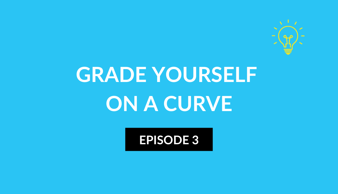 Grade Yourself On A Curve