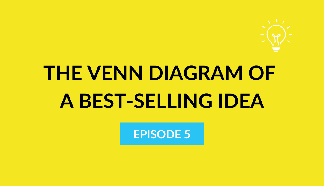 The Venn Diagram Of A Best-Selling Idea