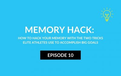 Memory Hack: How to hack your memory with the two tricks elite athletes use to accomplish big goals
