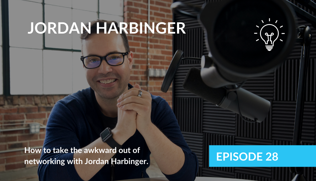 How to take the awkward out of networking with Jordan Harbinger
