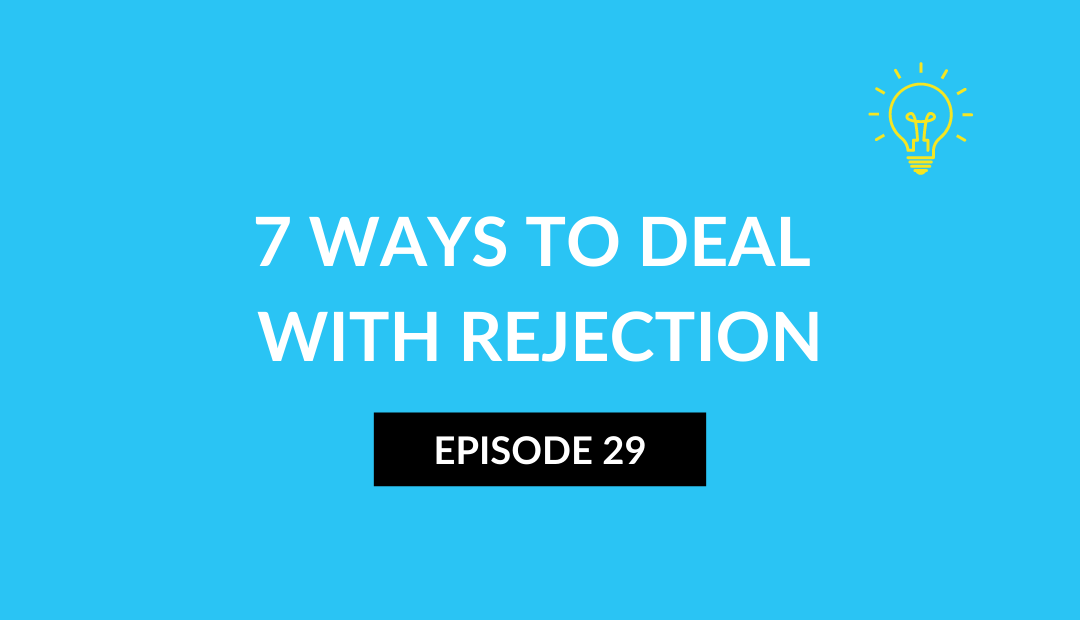 7 Ways to Deal with Rejection
