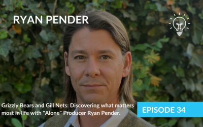 """Grizzly Bears and Gill Nets: Discovering what matters most in life with """"Alone"""" Producer Ryan Pender"""