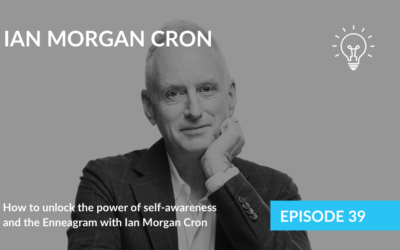 How to unlock the power of self-awareness and the Enneagram with Ian Morgan Cron